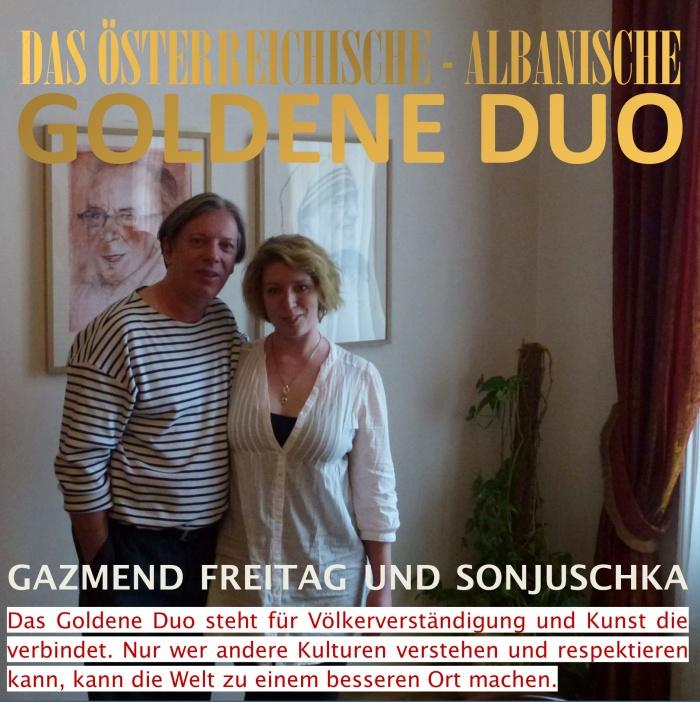 Gazmend Freitag, Sonjuschka, Das Österreichische - Albanische Goldener Duo